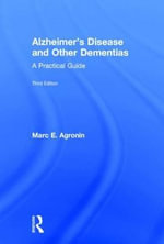 Alzheimer's Disease and Other Dementias : A Practical Guide - Marc E. Agronin