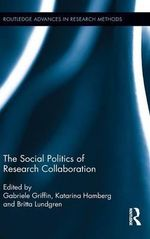 The Social Politics of Research Collaboration : An Introduction