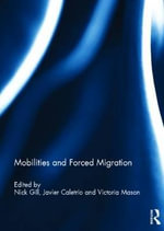 Mobilities and Forced Migration : Multicultural and Multi-Nation Societies in Intern...