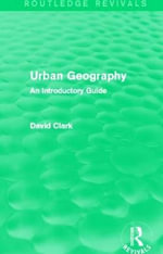 Urban Geography : An Introductory Guide - David Clark