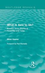 What is Asia to Us? : Russia's Asian Heartland Yesterday and Today - Milan Hauner