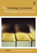 The Routledge Companion to Philosophy and Music : The Art, the Philosophy, the Gastronomy