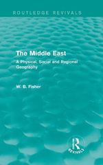 The Middle East : A Physical, Social and Regional Geography - W. B. Fisher