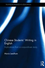 Chinese Students' Writing in English : Implications from a corpus-driven study - Maria Leedham
