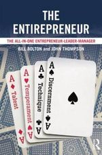 The Entirepreneur : The All-in-One Entrepreneur-Leader-Manager - Bill Bolton