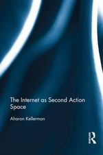 The Internet as Second Action Space - Aharon Kellerman