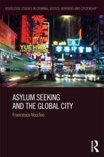 Asylum Seeking and the Global City - Francesco Vecchio