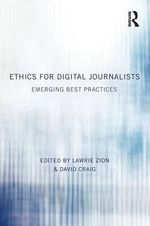 Ethics for Digital Journalists : Emerging Best Practices