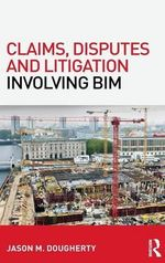 Claims, Disputes and Litigation Involving Bim - Jason M Dougherty