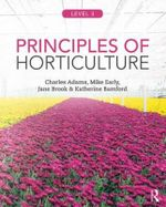 Principles of Horticulture : Advanced - Charles Adams