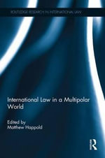 International Law in a Multipolar World : Free Speech and Counter-Terrorism