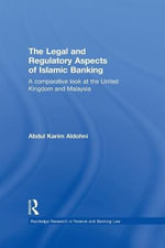 The Legal and Regulatory Aspects of Islamic Banking : A Comparative Look at the United Kingdom and Malaysia - Abdul Karim Aldohni
