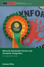Minority Nationalist Parties and European Integration : A Comparative Study - Anwen Elias