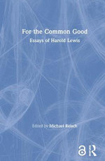 For the Common Good : Essays of Harold Lewis