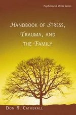 Handbook of Stress, Trauma, and the Family