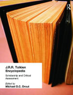 J.R.R. Tolkien Encyclopedia : Scholarship and Critical Assessment