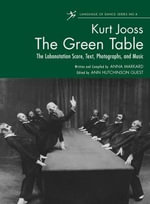 The Green Table : Labanotation, Music, History, and Photographs - Ann Hutchinson Guest