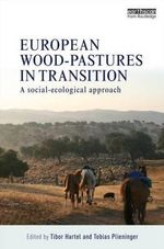 European Wood-pastures in Transition : A Social-ecological Approach