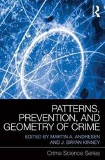 Patterns, Prevention, and Geometry of Crime - Martin Andresen