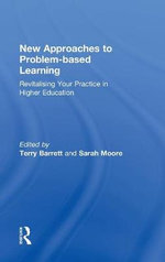 New Approaches to Problem-based Learning : Revitalising Your Practice in Higher Education - Terry Barrett