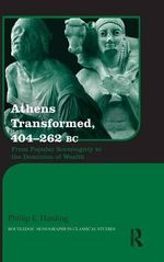 Athens Transformed, 404-262 BC : From Popular Sovereignty to the Dominion of Wealth - Phillip Harding