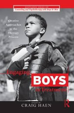 Engaging Boys in Treatment : Creative Approaches to the Therapy Process