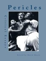 Pericles : Critical Essays - David Skeele