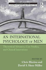 An International Psychology of Men : Theoretical Advances, Case Studies, and Clinical Innovations
