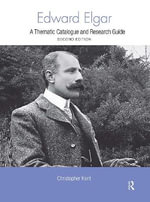 Edward Elgar : A Thematic Catalogue and Research Guide - Christopher Kent
