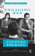 Engaging Men in Couples Therapy : Working Successfully with Men in Couples Therapy