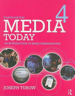 Media Today : An Introduction to Mass Communication - Joseph Turow