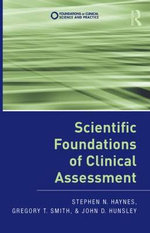 Scientific Foundations of Clinical Assessment : Foundations of Clinical Science and Practice - Stephen N. Haynes