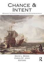 Chance and Intent : Managing the Risks of Innovation and Entrepreneurship - David L. Bodde