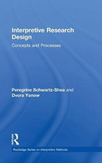 Interpretive Research Design : Concepts and Processes - Dvora Yanow