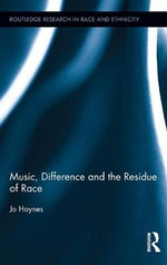 Music, Difference and the Residue of Race - Jo Haynes