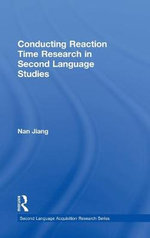 Conducting Reaction Time Research in Second Language Studies : Second Language Acquisition Research Ser. - Nan Jiang