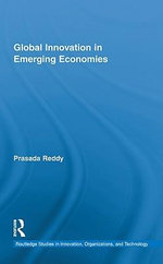 Global Innovation in Emerging Economies : Implications for Innovation Systems - Prasada Reddy
