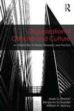 Organizational Climate and Culture : An Introduction to Theory, Research, and Practice - Mark G. Ehrhart