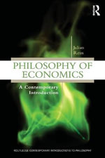 Philosophy of Economics : A Contemporary Introduction - Julian Reiss