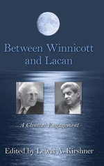 Between Winnicott and Lacan : A Clinical Engagement