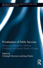 Privatization of Public Services : Impacts for Employment, Working Conditions, and Service Quality in Europe