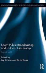 Sport, Public Broadcasting, and Cultural Citizenship : Signal Lost?
