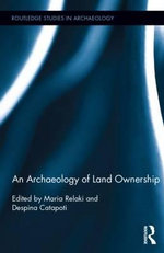 An Archaeology of Land Ownership