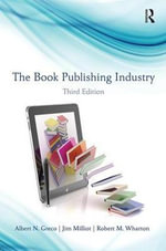 The Book Publishing Industry : Text, Cases and Materials - Albert N Greco