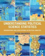 Understanding Political Science Statistics : Observations and Expectations in Political Analysis - Peter Galderisi