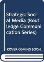 Strategic Social Media : Routledge Communication Series - Michelle Honald