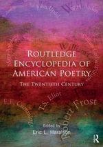 The Routledge Encyclopedia of American Poetry : The Twentieth Century