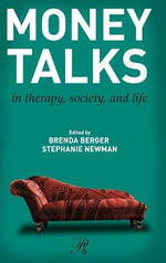 Money Talks : in Therapy, Society, and Life