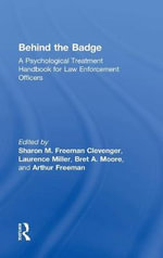 Behind the Badge : Psychological Treatment Handbook for Law Enforcement Officers