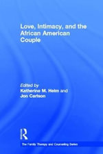Love, Intimacy, and the African American Couple : The Neglected Side of Family Relationships